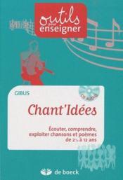 Chant'idees ; écouter, comprendre, exploiter chansons et poèmes de 2 1/2 à 12 ans - Couverture - Format classique
