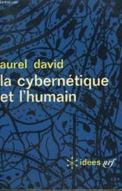 Le Cybernetique Et L'Humain. Collection : Idees N° 67 - Couverture - Format classique