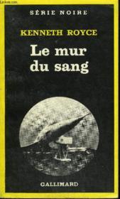 Collection : Serie Noire N° 1782 Le Mur Du Sang - Couverture - Format classique
