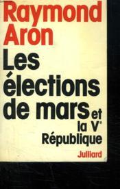 LES ELECTIONS DE MARS ET LA Ve REPUBLIQUE. - Couverture - Format classique