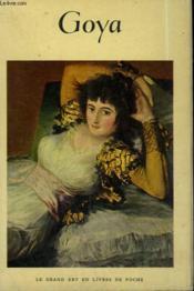 Goya ( 1746 - 1828 ) . Collection : Le Grand Art En Livres De Poche N° 20 - Couverture - Format classique