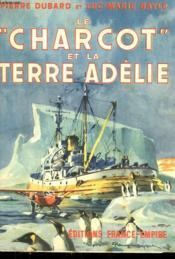 Le Charcot Et La Terre Adelie. - Couverture - Format classique