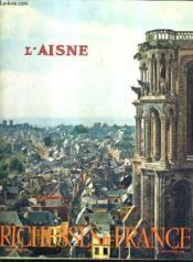 L'Aisne - Richesses De France. - Couverture - Format classique