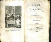 L'Enfant Du Carnaval Histoire Remarquable Et Surout Veritable - En 3 Tomes - Tomes 1 + 2 + 3 . - Couverture - Format classique