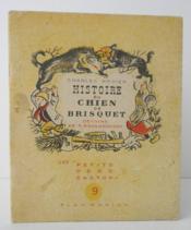HISTOIRE DU CHIEN DE BRISQUET. Dessins de F. Rojankovsky. Les