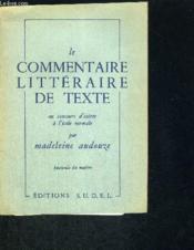 Le Commentaire Litteraire De Texte - Au Concours D'Entree A L'Ecole Normale - Fascicule Du Maitre - Couverture - Format classique