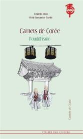Carnets de Corée ; bouddhisme - Couverture - Format classique