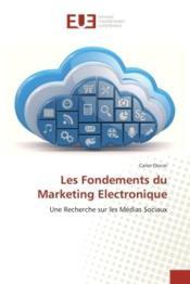 Les fondements du marketing electronique - une recherche sur les medias sociaux - Couverture - Format classique