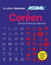 Coréen ; écriture & exercices débutants ; tout l'alphabet coréen ; 130 exercices et leurs corrigés - Couverture - Format classique