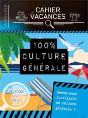 Cahier de vacances ; 100% culture générale - Couverture - Format classique