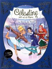 Célestine, petit rat de l'Opéra T.10 ; la féerie de Noël - 4ème de couverture - Format classique