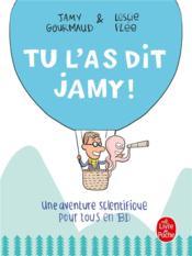 Tu l'as dit Jamy ! une aventure scientifique pour tous en BD - Couverture - Format classique