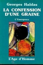 Confession D'Une Graine : L'Emergence (La) - Couverture - Format classique