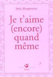 Je T'Aime (Encore) Quand Meme - Intérieur - Format classique