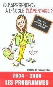 Qu'apprend-on à l'école élémentaire ?. 2004-2005, les programmes - Intérieur - Format classique