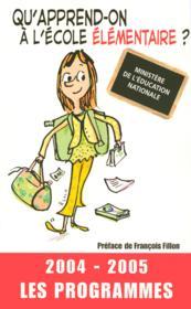 Qu'apprend-on à l'école élémentaire ?. 2004-2005, les programmes - Couverture - Format classique