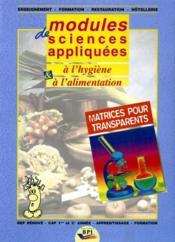 Modules De Sciences Appliquees A L'Hygiene Et A L'Alimentation Matrices Pour Transparents - Couverture - Format classique