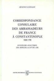 Correspondance consulaire des ambassadeurs de france a constantinople 1668-1708 - Couverture - Format classique