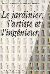 Le Jardinier L Artiste Et L Ingenieur - Couverture - Format classique