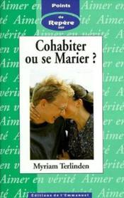 Cohabiter ou se marier? - Couverture - Format classique
