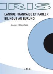 Langue française et parler bilingue au Burundi - Couverture - Format classique