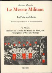 Le messie militant ou la fuite du ghetto ; Jacob Frank ; l'ordre des frères de St Jean - Couverture - Format classique
