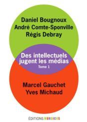 Des intellectuels jugent les médias t.1 - Couverture - Format classique