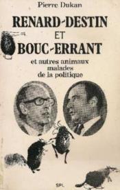 Reanrd-Destin et Bouc-Erraunt et autres animaux malades d ela politique - Couverture - Format classique