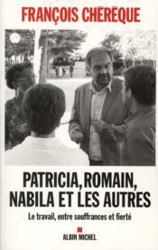 telecharger Patricia, Romain, Nabila et les autres – le travail, entre souffrances et fierte livre PDF/ePUB en ligne gratuit