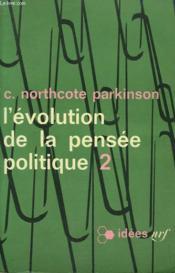 L'Evolution De La Pensee Politique. Tome 2 . Collection : Idees N° 69 - Couverture - Format classique