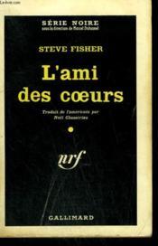 L'Ami Des Coeurs. ( Be Still My Heart ). Collection : Serie Noire N° 614 - Couverture - Format classique