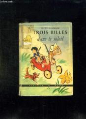 Trois Billes Dans Le Soleil. - Couverture - Format classique