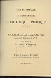 VILLE DE BORDEAUX IIe CENTENAIRE DE LA BIBLIOTHEQUE PUBLIQUE 1736 - 1936 CATALOGUE DE L EXPOSITION - Couverture - Format classique