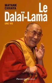 Le Dalaï-Lama, une vie - Couverture - Format classique