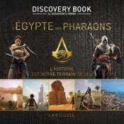 Assassin's Creed ; discovery book ; l'Egypte des pharaons ; l'histoire est notre terrain de jeu - Couverture - Format classique