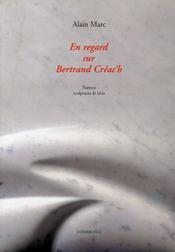 En regard sur Bertrand Créac'h ; poèmes, sculptures & lavis - Intérieur - Format classique