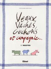 Veaux, vaches, cochons et compagnie... 57 recettes - Intérieur - Format classique