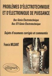 Problemes D'Electrotechnique Et D'Electronique De Puissance Bac Sti Genie Electrotechnique Sujet Cor - Intérieur - Format classique