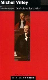 Michel villey, le droit ou les droits ? - Couverture - Format classique