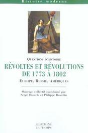 Revoltes Et Revolutions De 1773 A 1802 ; Europe, Asie, Ameriques - Intérieur - Format classique