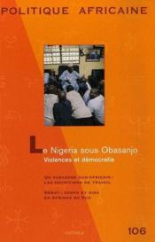 Revue Politique Africaine N.106 ; Le Nigéria Sous Obasanjo - Couverture - Format classique