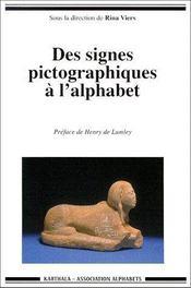 Des signes pictographiques à l'alphabet - Couverture - Format classique