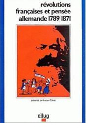 Revolutions Francaises Et Pensee Allemande, 1789-1871 - Couverture - Format classique