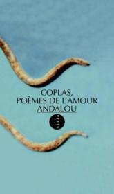 Coplas ; poèmes de l'amour andalou - Couverture - Format classique