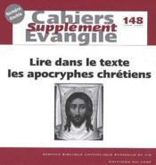 Lire dans le texte les apocryphes chrétiens - Couverture - Format classique