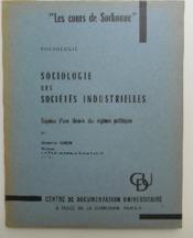 SOCIOLOGIE DES SOCIETES INDUSTRIELLES. Esquisse d'une théorie des régimes politiques. - Couverture - Format classique