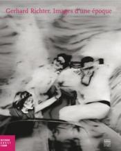 Gerhard Richter ; images d'une époque - Couverture - Format classique