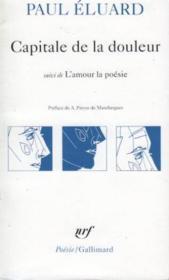 Capitale de la douleur ; l'amour la poésie - Couverture - Format classique