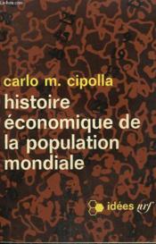 Histoire Economique De La Population Mondiale. Collection : Idees N° 71 - Couverture - Format classique