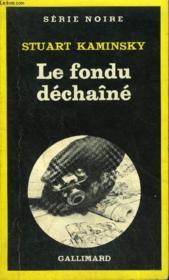 Collection : Serie Noire N° 1784 Le Fondu Dechaine - Couverture - Format classique
